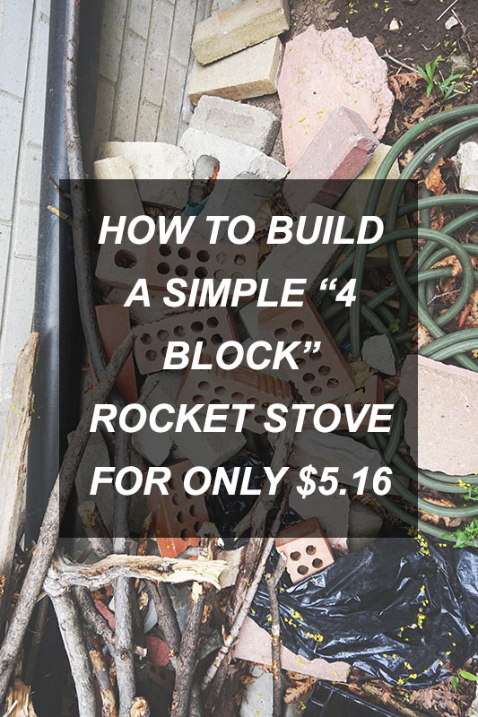 How to build a simple 4 block rocket stove for only 5 for 4 block rocket stove